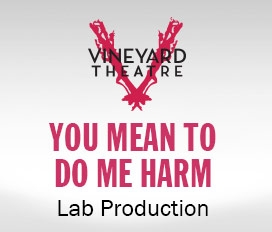 YOU MEAN TO DO ME HARM – lab