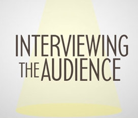 Interviewing the Audience