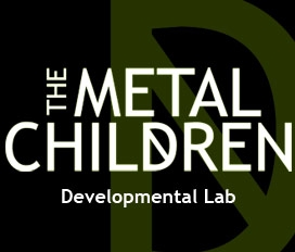 The Metal Children Developmental Lab Production