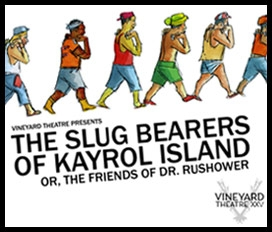 The Slug Bearers of Kayrol Island Or, The Friends of Dr. Rushower