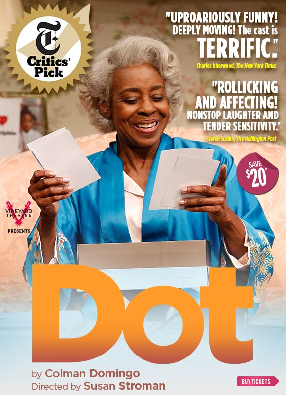 DOT | By Colman Domingo | Directed by Susan Stroman