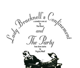 Lady Bracknell's Confinement & The Party