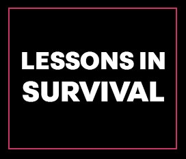 Lessons In Survival