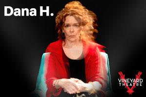 Dana H. by Lucas Hnath begins Feb 11